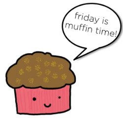 Muffin Friday